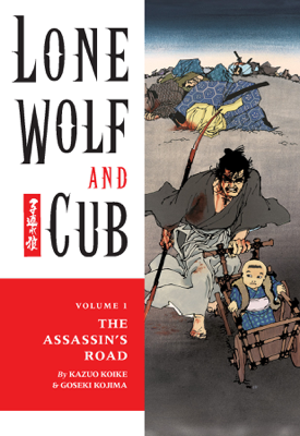 Lone Wolf and Cub Volume 1: The Assassin's Road - Kazuo Koike & Goseki Kojima book