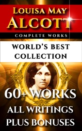 LOUISA MAY ALCOTT COMPLETE WORKS – WORLD'S BEST COLLECTION