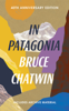 Bruce Chatwin - In Patagonia artwork