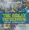 The Great Depression Wasnt Always Sad Entertainment And Jazz Music Book For Kids  Childrens Arts Music  Photography Books