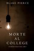 Morte al college (Un Mistero di Riley Paige — Libro 7) Book Cover