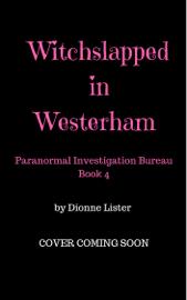 Witchslapped in Westerham: Paranormal Investigation Bureau Book 4 book