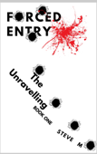 Forced Entry 1 - The Unravelling