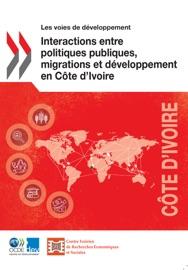 INTERACTIONS ENTRE POLITIQUES PUBLIQUES, MIGRATIONS ET DéVELOPPEMENT EN CôTE DIVOIRE