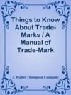 Things To Know About Trade-Marks  A Manual Of Trade-Mark Information