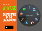 Why use GarageBand in the classroom?