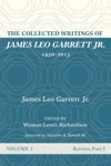 The Collected Writings Of James Leo Garrett Jr 19502015 Volume One