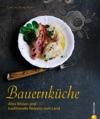 Kochbuch Bauernkche Altes Wissen Und Traditionelle Rezepte Vom Land