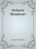 Antonio Stradivari - Horace Petherick
