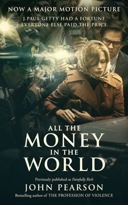 All the Money in the World - John Pearson book