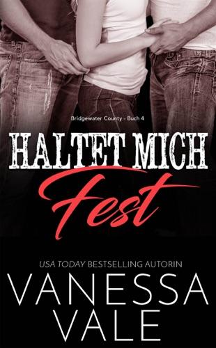 Vanessa Vale - Haltet Mich Fest