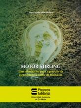 Motor Stirling: Uma Alternativa Para A Geração De Eletricidade A Partir Da Biomassa