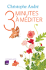 Trois minutes à méditer - Christophe André