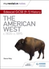 My Revision Notes Edexcel GCSE 9-1 History The American West C1835-c1895