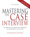 Mastering The Case Interview The MBA Guide To Consulting Marketing And Management Case Analysis 9th Edition