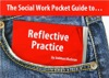 The Social Work Pocket Guide to...: Reflective Practice