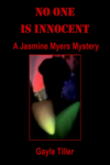 No One Is Innocent: A Jasmine Myers Mystery