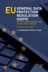 EU General Data Protection Regulation GDPR An Implementation And Compliance Guide - Second Edition