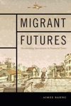 Migrant Futures