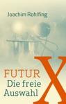 Futur X Die Freie Auswahl