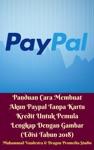 Panduan Cara Membuat Akun Paypal Tanpa Kartu Kredit Untuk Pemula Lengkap Dengan Gambar Edisi Tahun 2018