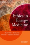 Ethics In Energy Medicine