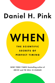When: The Scientific Secrets of Perfect Timing book