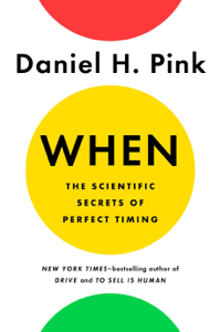 When: The Scientific Secrets of Perfect Timing ebook