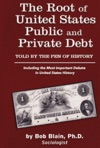 The Root Of United States Public And Private Debt Told By The Pen Of History