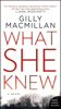Gilly MacMillan - What She Knew  artwork