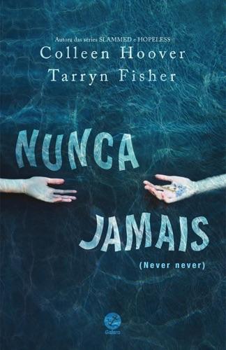 Colleen Hoover & Tarryn Fisher - Nunca jamais