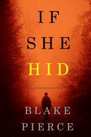 If She Hid (A Kate Wise Mystery—Book 4) - Blake Pierce book summary