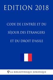 Code De L Entr E Et Du S Jour Des Trangers Et Du Droit D Asile