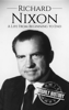 Hourly History - Richard Nixon: A Life From Beginning to End artwork