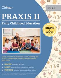 Praxis II Early Childhood Education (5025) Exam Study Guide 2019–2020