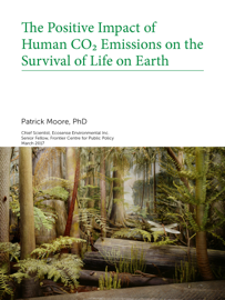 The Positive Impact of  Human CO₂ Emissions on the  Survival of Life on Earth