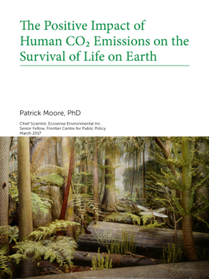 The Positive Impact of  Human CO₂ Emissions on the  Survival of Life on Earth - Patrick Moore, Ph.D. book