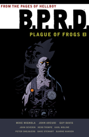 B.P.R.D. Plague of Frogs Volume 2