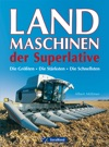 Landmaschinen Der Superlative
