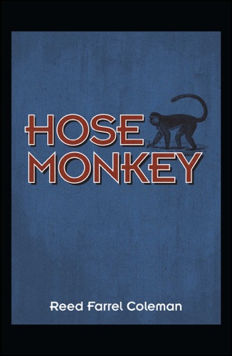 Reed Farrel Coleman - Hose Monkey