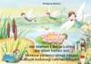 Die Geschichte Von Der Kleinen Libelle Lolita Die Allen Helfen Will Deutsch-Trkisch  Herkese Yardmc Olmak Isteyen Kk Kzbcei Lalenin Hikayesi Almanca-Trkce