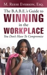 The BABES Guide To Winning In The Workplace