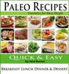 Paleo Recipes For Busy People Quick And Easy Breakfast Lunch Dinner  Desserts Recipe Book