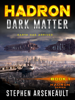 Stephen Arseneault - HADRON Dark Matter  artwork