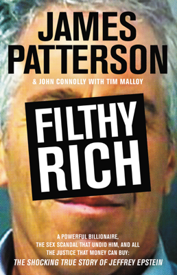 James Patterson, John Connolly & Tim Malloy - Filthy Rich book