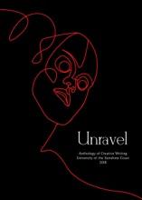 Unravel: An Anthology Of Creative Writing From The University Of The Sunshine Coast 2018