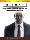 Hitman The Complete First Season Game Cheats Gameplay PS4 Xbox One Download Guide Unofficial