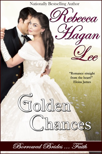 Golden Chances - Rebecca Hagan Lee - Rebecca Hagan Lee
