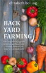 Backyard Farming The Beginners Guide To Growing Food And Raising Micro-Livestock In Your Own Mini Farm
