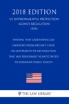 Finding That Greenhouse Gas Emissions From Aircraft Cause Or Contribute To Air Pollution That May Reasonably Be Anticipated To Endanger Public Health US Environmental Protection Agency Regulation EPA 2018 Edition
